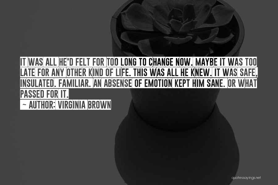 Virginia Brown Quotes 1898941