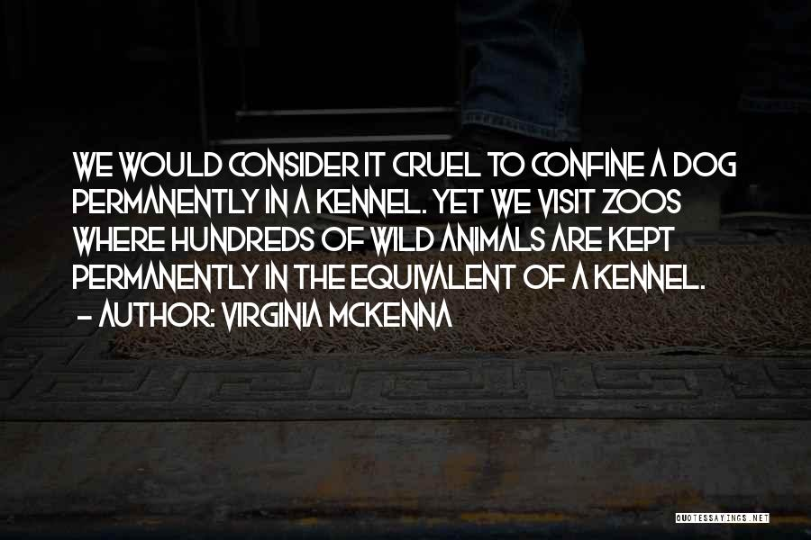 Virginia McKenna Quotes 1265802
