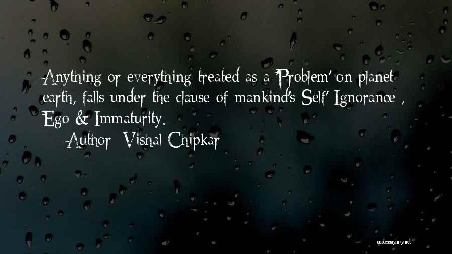 Vishal Chipkar Quotes 922692