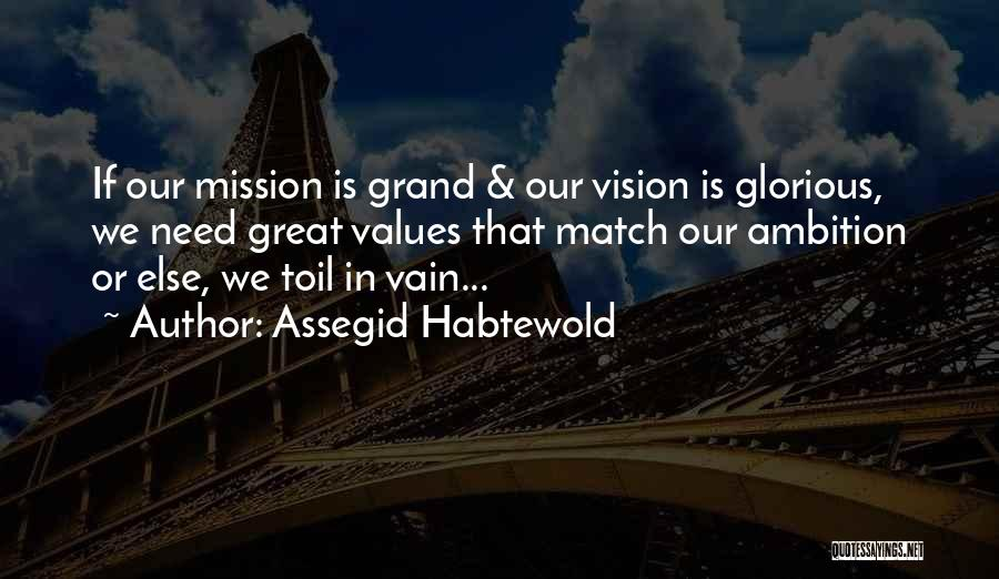 Vision Mission And Values Quotes By Assegid Habtewold