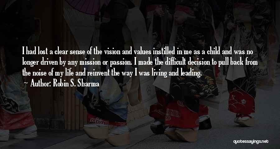 Vision Mission And Values Quotes By Robin S. Sharma