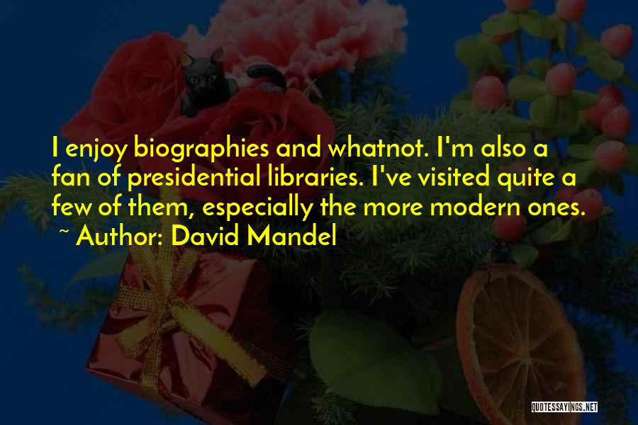 Visited Quotes By David Mandel