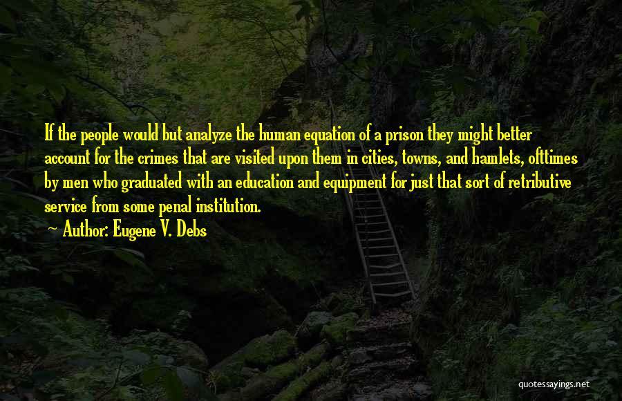 Visited Quotes By Eugene V. Debs