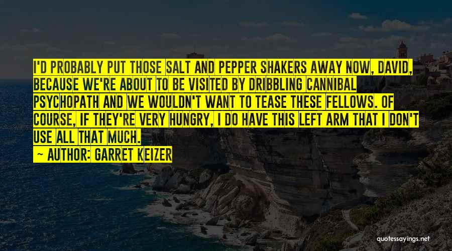 Visited Quotes By Garret Keizer