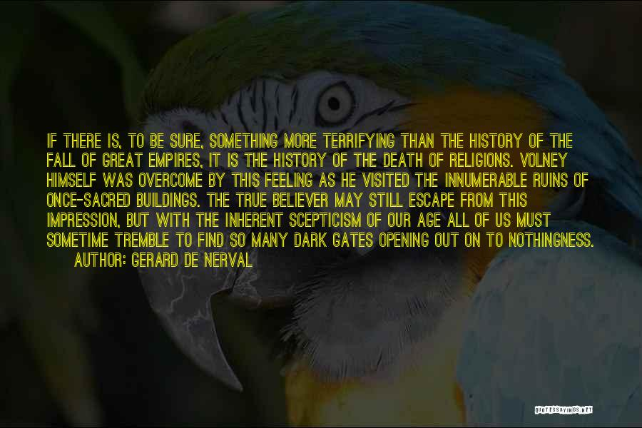 Visited Quotes By Gerard De Nerval