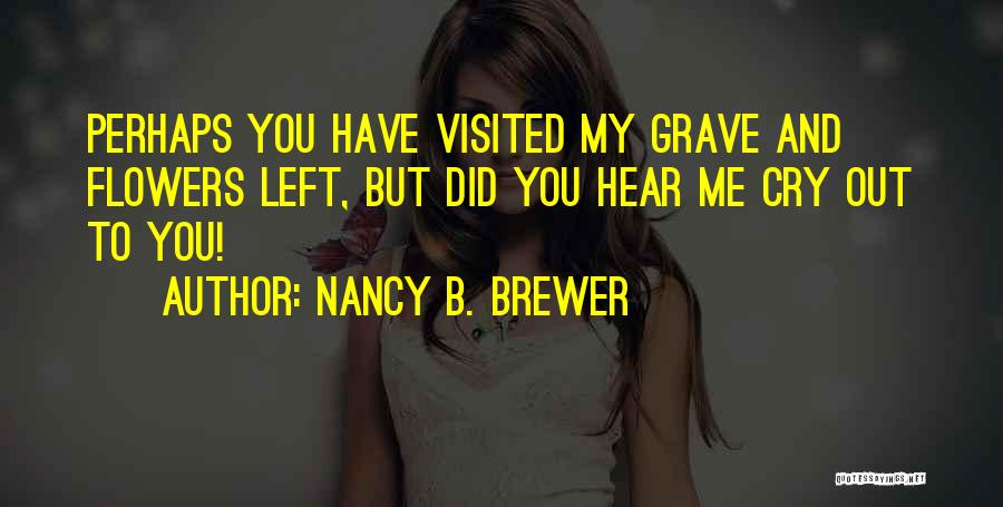 Visited Quotes By Nancy B. Brewer