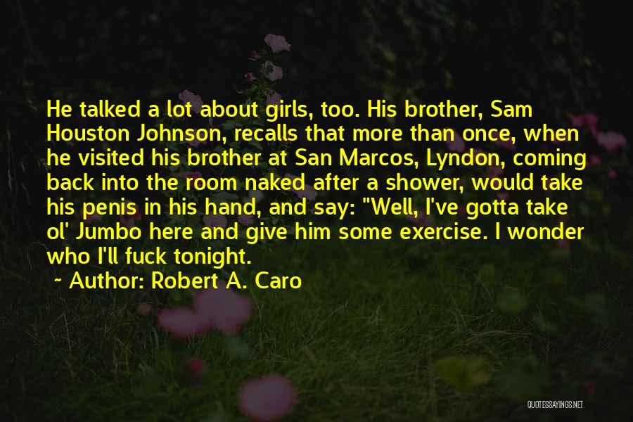 Visited Quotes By Robert A. Caro