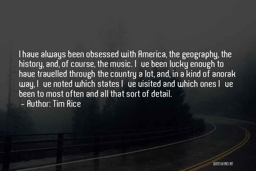 Visited Quotes By Tim Rice
