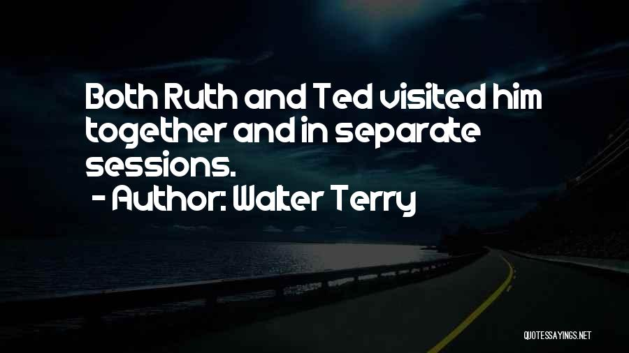 Visited Quotes By Walter Terry