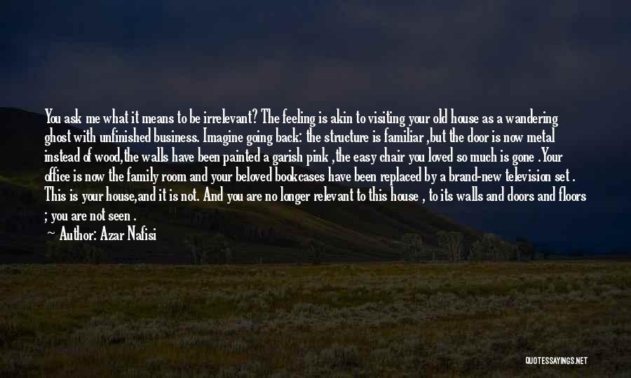 Visiting Family Quotes By Azar Nafisi