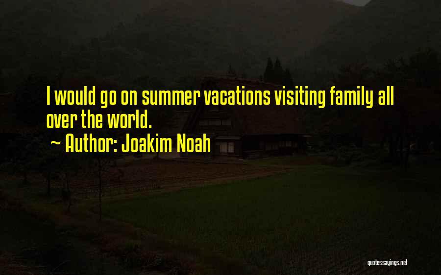 Visiting Family Quotes By Joakim Noah