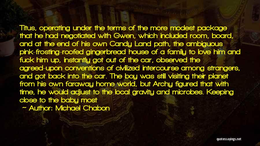 Visiting Family Quotes By Michael Chabon