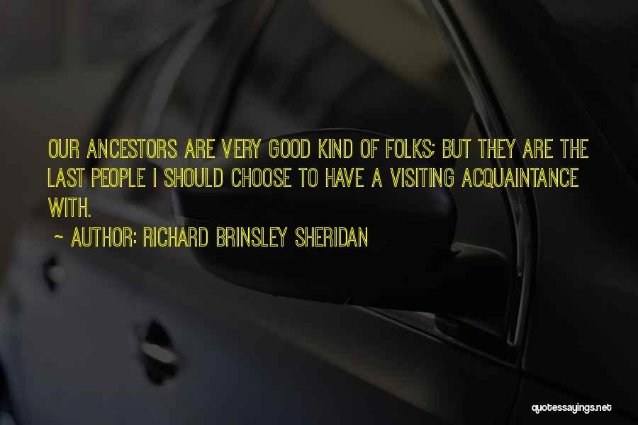 Visiting Family Quotes By Richard Brinsley Sheridan