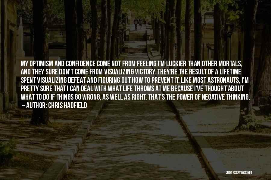 Visualizing Life Quotes By Chris Hadfield