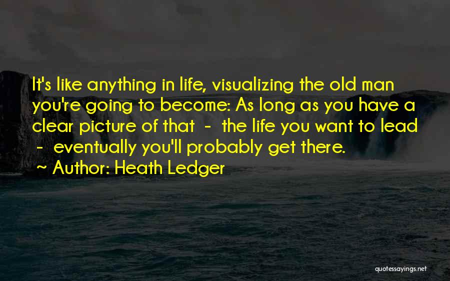 Visualizing Life Quotes By Heath Ledger