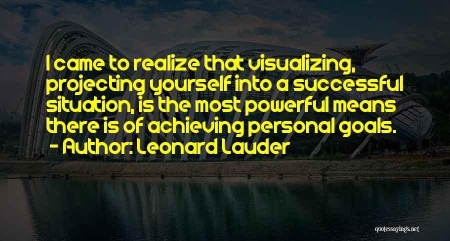 Visualizing Life Quotes By Leonard Lauder