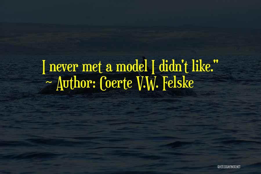 Vita Plus Quotes By Coerte V.W. Felske