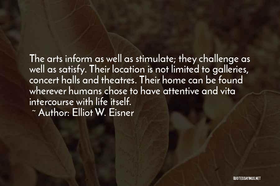 Vita Plus Quotes By Elliot W. Eisner