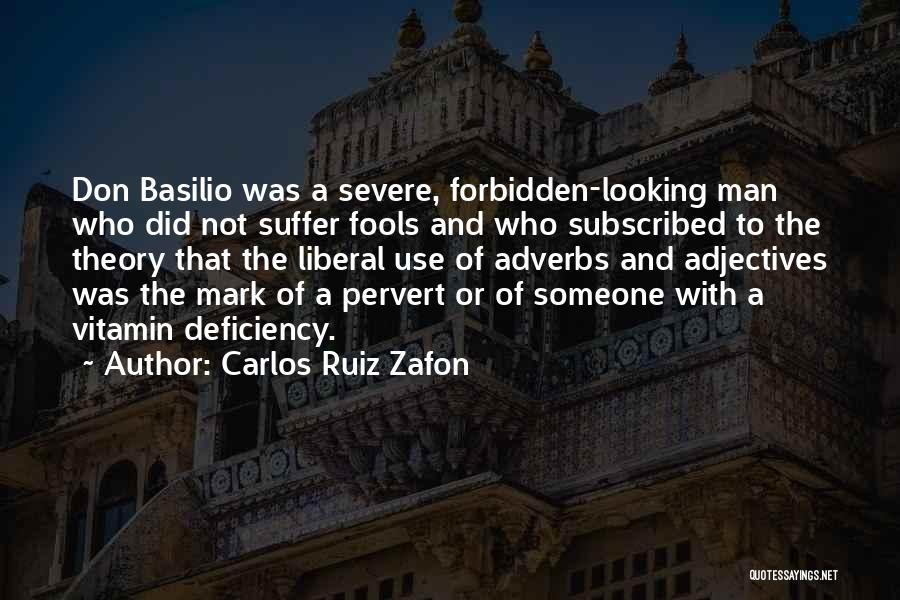 Vitamin Deficiency Quotes By Carlos Ruiz Zafon