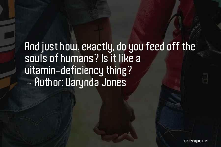 Vitamin Deficiency Quotes By Darynda Jones