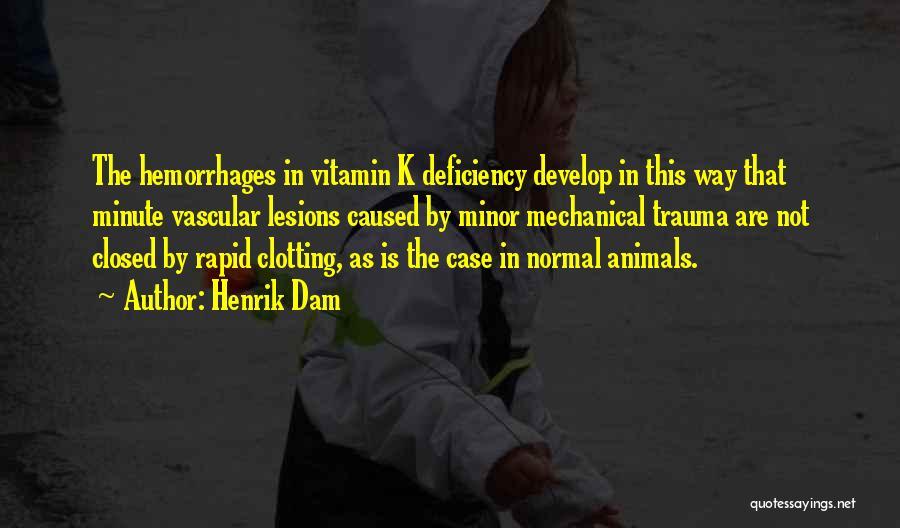 Vitamin Deficiency Quotes By Henrik Dam