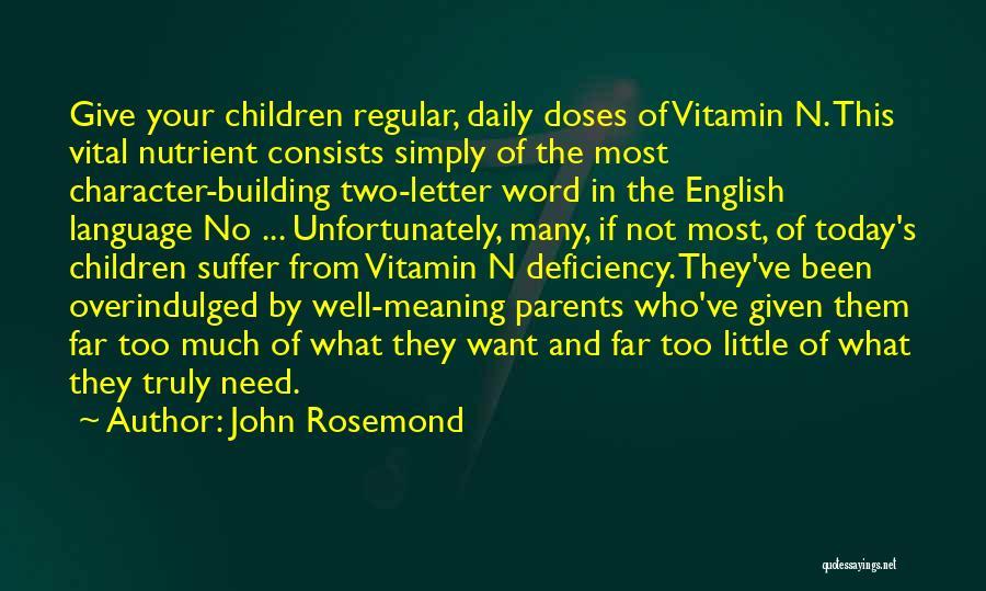 Vitamin Deficiency Quotes By John Rosemond