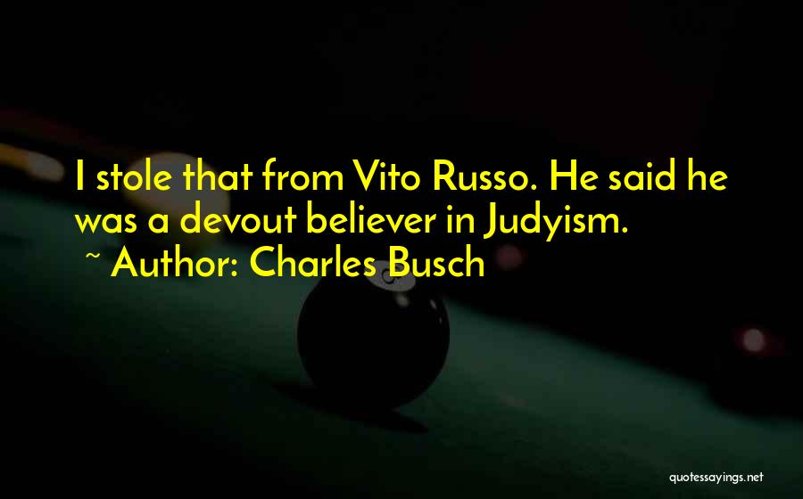 Vito Quotes By Charles Busch