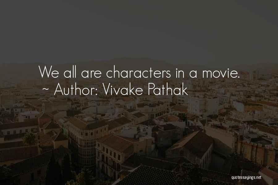 Vivake Pathak Quotes 287385
