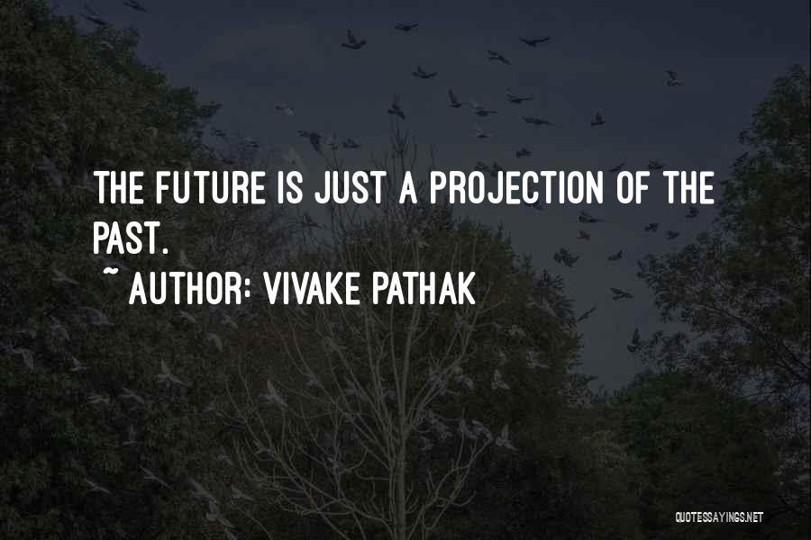 Vivake Pathak Quotes 372523