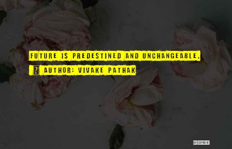 Vivake Pathak Quotes 652976