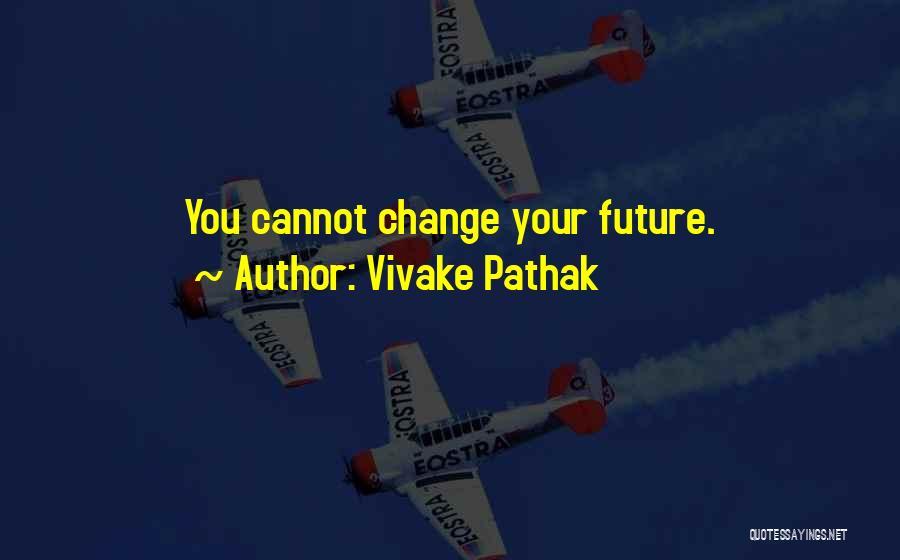 Vivake Pathak Quotes 962400