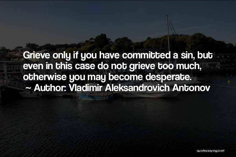 Vladimir Aleksandrovich Antonov Quotes 2139946