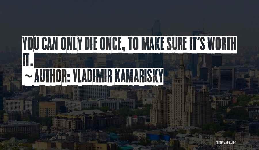 Vladimir Kamarisky Quotes 1369162