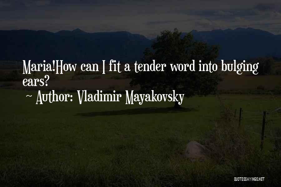 Vladimir Mayakovsky Quotes 1516030
