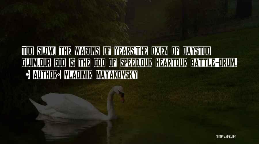 Vladimir Mayakovsky Quotes 2248270