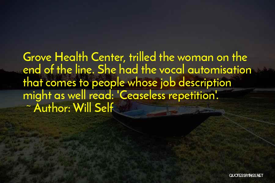 Vocal Health Quotes By Will Self