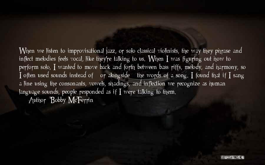 Vocal Jazz Quotes By Bobby McFerrin