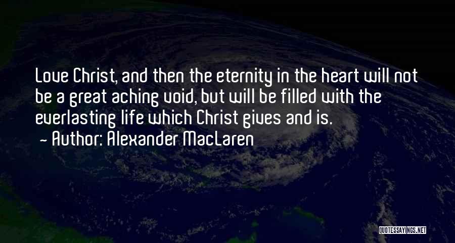 Void Life Quotes By Alexander MacLaren