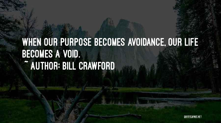 Void Life Quotes By Bill Crawford