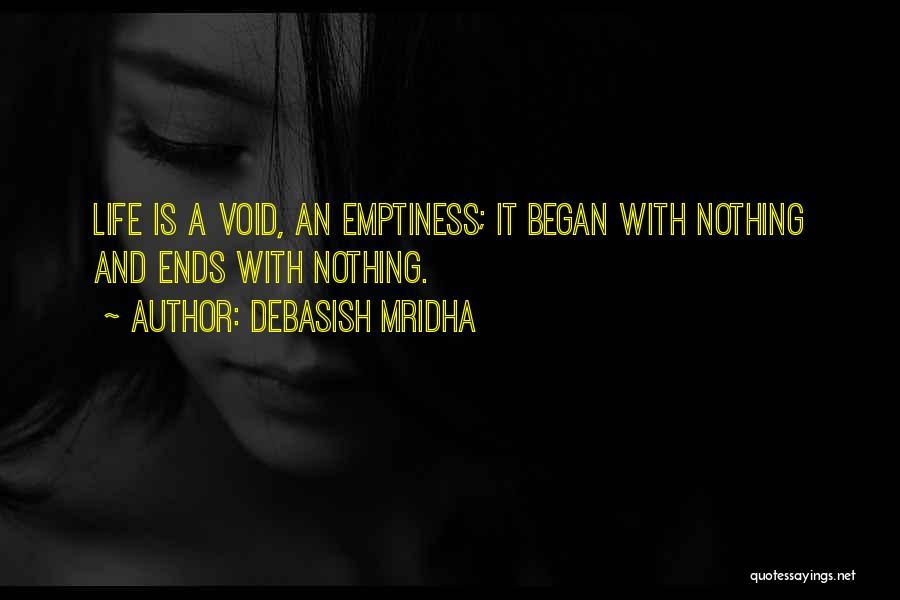 Void Life Quotes By Debasish Mridha