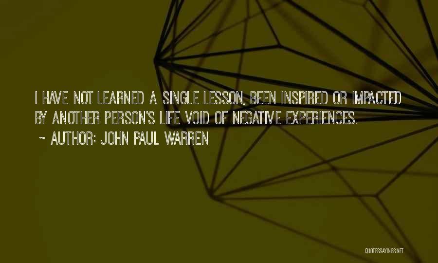 Void Life Quotes By John Paul Warren