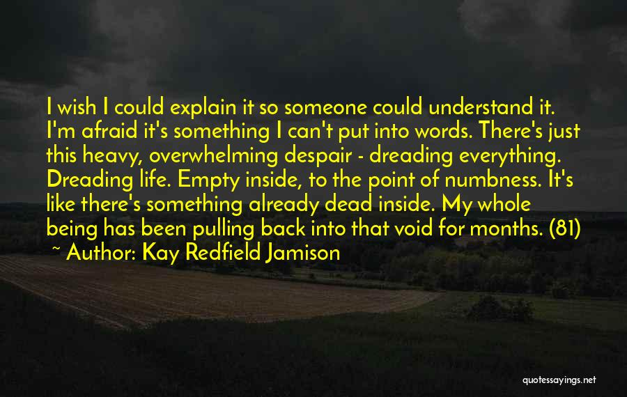 Void Life Quotes By Kay Redfield Jamison