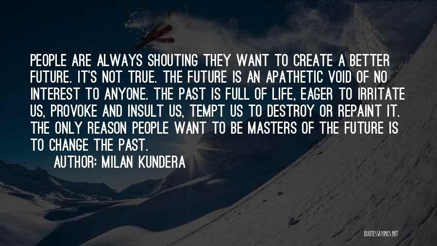 Void Life Quotes By Milan Kundera