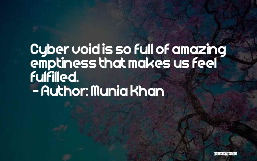 Void Life Quotes By Munia Khan