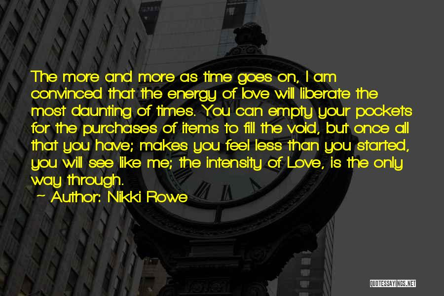 Void Life Quotes By Nikki Rowe