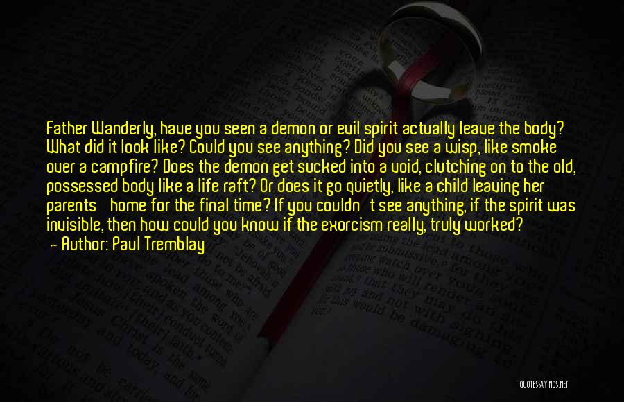 Void Life Quotes By Paul Tremblay