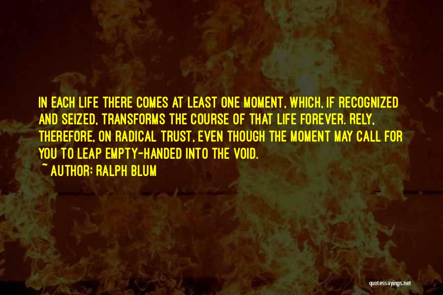 Void Life Quotes By Ralph Blum