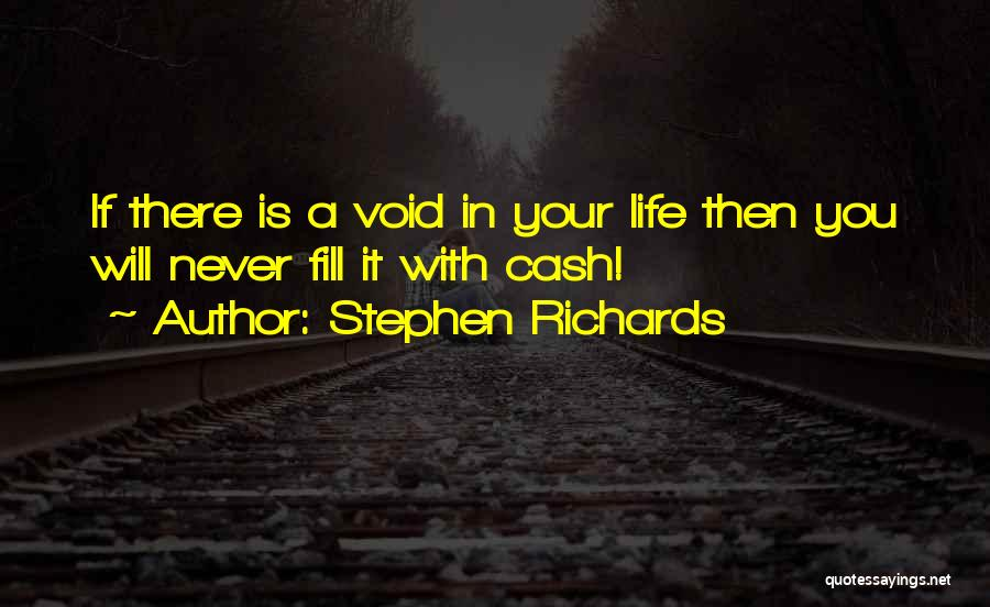 Void Life Quotes By Stephen Richards