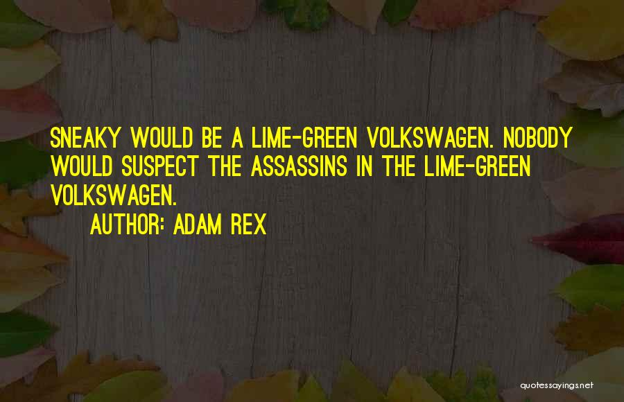 Volkswagen Quotes By Adam Rex