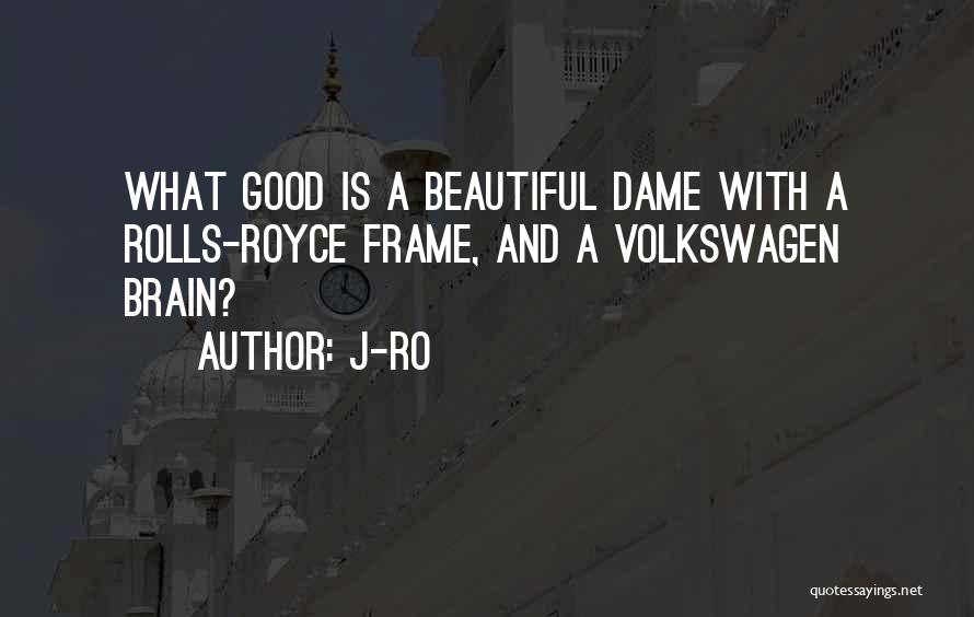 Volkswagen Quotes By J-Ro